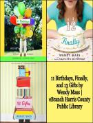 11 Birthdays, Finally, and 13 Gifts by Wendy Mass | eBranch Harris County Public Library